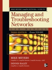 Mike Meyers' CompTIA Network+ Guide to Managing and Troubleshooting Networks Lab Manual, 3rd Edition (Exam N10-005) ebook by Meyers, Mike