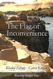 The Flag of Inconvenience ebook by Khaled Farag, Caren Knight