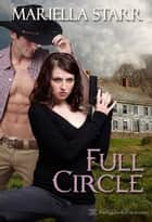 ebook Full Circle de Mariella Starr