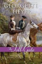 The Toll-Gate ebook by Georgette Heyer