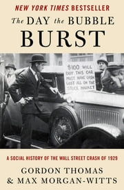 The Day the Bubble Burst - A Social History of the Wall Street Crash of 1929 ebook by Gordon Thomas, Max Morgan-Witts