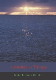A Matter of Things ebook by Yonda Morrison Fletcher