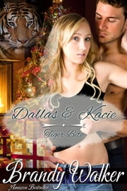 Dallas & Kacie: Tiger Bite (Tiger Nip, #2.5) ebook by Brandy Walker