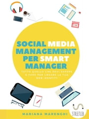 Social Media Management per Smart Manager (e non solo) ebook by Mariana Marenghi