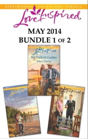 Love Inspired May 2014 - Bundle 1 of 2 - Her Unlikely Cowboy\North Country Mom\The Fireman Finds a Wife ebook by Debra Clopton,Lois Richer,Felicia Mason