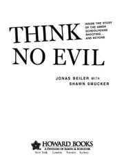 Think No Evil - Inside the Story of the Amish Schoolhouse Shooting...and Beyond ebook by Jonas Beiler,Shawn Smucker