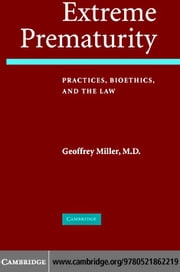 Extreme Prematurity ebook by Miller, Geoffrey