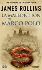 La Malédiction de Marco Polo - Une aventure de la Sigma Force ebook by James ROLLINS, Paul BENITA