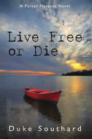 Live Free or Die ebook by Duke Southard