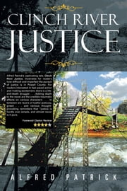 Clinch River Justice ebook by Alfred Patrick