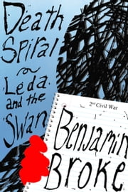 Death Spiral / Leda and the Swan ebook by Benjamin Broke