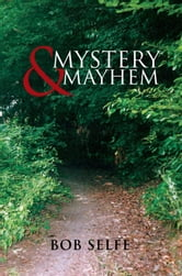 MYSTERY & MAYHEM ebook by Bob Selfe