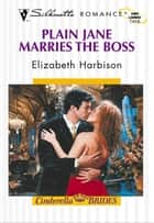 Plain Jane Marries the Boss ebook by Elizabeth Harbison