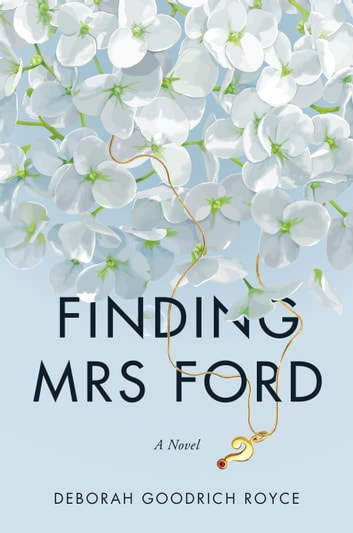 Finding Mrs. Ford ebook by Deborah Goodrich Royce