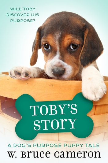 Toby's Story - A Puppy Tale ebook by W. Bruce Cameron