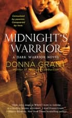 Midnight's Warrior - A Dark Warrior Novel ebook by Donna Grant
