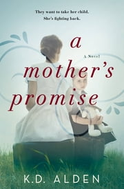 A Mother's Promise ebook by K.D. Alden