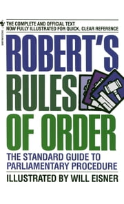 Robert's Rules of Order - The Standard Guide to Parliamentary Procedure ebook by Will Eisner