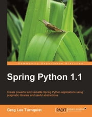 Spring Python 1.1 ebook by Greg Lee Turnquist