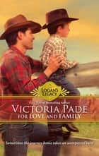 For Love and Family (Mills & Boon M&B) (Logan's Legacy, Book 10) ebook by Victoria Pade