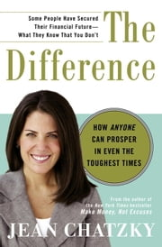 The Difference - How Anyone Can Prosper in Even The Toughest Times ebook by Jean Chatzky