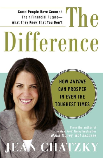 The difference ebook by jean chatzky 9780307452269 rakuten kobo the difference how anyone can prosper in even the toughest times ebook by jean chatzky fandeluxe Choice Image