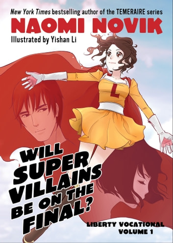 Will Supervillains Be on the Final? ebook by Naomi Novik