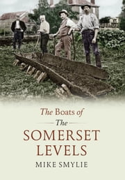 The Boats of the Somerset Levels ebook by Mike Smylie