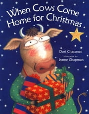 When Cows Come Home for Christmas ebook by Dori Chaconas,Lynne Chapman