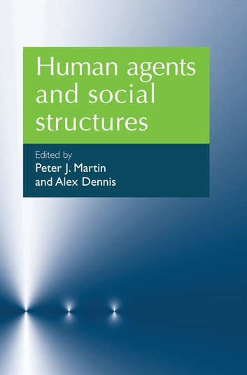 Human agents and social structures ebook by