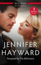 Tempted By The Billionaire/The Magnate's Manifesto/The Italian's Deal For I Do/Tempted By Her Billionaire Boss 電子書 by Jennifer Hayward