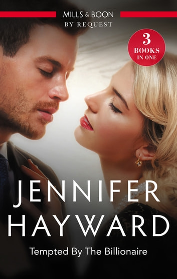 Tempted By The Billionaire/The Magnate's Manifesto/The Italian's Deal For I Do/Tempted By Her Billionaire Boss ebook by Jennifer Hayward