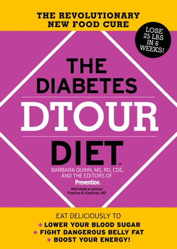 The Diabetes DTOUR Diet - The Revolutionary New Food Cure ebook by Barbara Quinn,The Editors of Prevention,Francine R. Kaufman