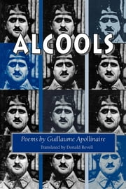 Alcools - Poems ebook by Guillaume Apollinaire, Donald Revell