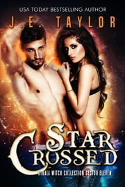 Star Crossed - Othala Witch Collection - Sector 11 ebook by J.E. Taylor