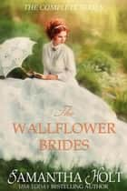 The Wallflower Brides ebook by Samantha Holt