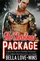 His Christmas Package ebook by