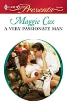 A Very Passionate Man 電子書 by Maggie Cox