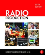 Radio Production ebook by Robert McLeish,Jeff Link