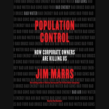 Population Control - How Corporate Owners Are Killing Us audiobook by Jim Marrs