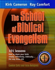 The School of Biblical Evangelism ebook by Ray Comfort