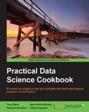 Practical Data Science Cookbook ebook by Tony Ojeda,Sean Patrick Murphy,Benjamin Bengfort,Abhijit Dasgupta