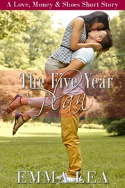The Five Year Plan - A Love, Money & Shoes Short Story ebook by Emma Lea