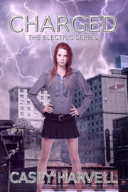 Charged - Electric Series, #1 ebook by Casey Harvell