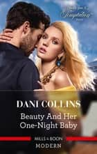 Beauty and Her One-Night Baby ebook by Dani Collins