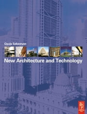 New Architecture and Technology ebook by Gyula Sebestyen,Christopher Pollington