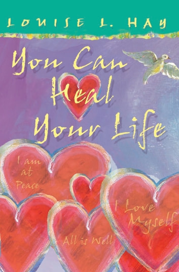 You Can Heal Your Life, Gift Edition ebook by Louise Hay