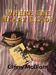 Where the Heart Leads ebook by McBlain, Ginny
