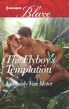 The Flyboy's Temptation ebook by Kimberly Van Meter