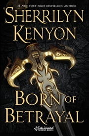 Born of Betrayal - The League: Nemesis Rising ebook by Sherrilyn Kenyon